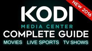 KODI - Complete Setup Guide 2016